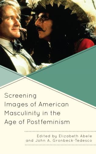 Cover image for the book Screening Images of American Masculinity in the Age of Postfeminism