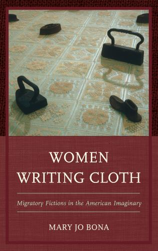 Cover image for the book Women Writing Cloth: Migratory Fictions in the American Imaginary