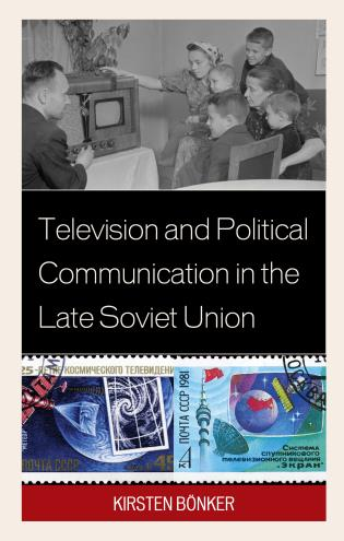 Cover image for the book Television and Political Communication in the Late Soviet Union