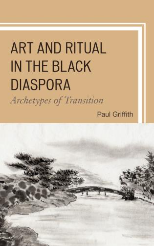 Cover image for the book Art and Ritual in the Black Diaspora: Archetypes of Transition