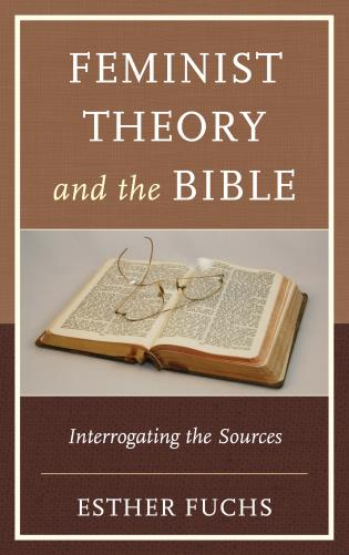 Cover image for the book Feminist Theory and the Bible: Interrogating the Sources
