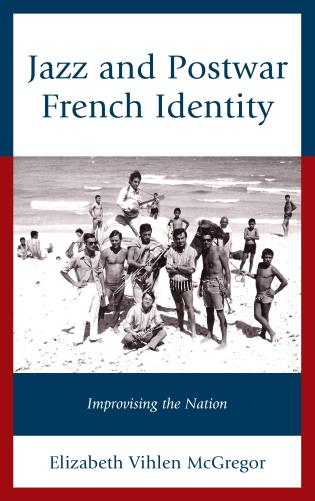 Cover image for the book Jazz and Postwar French Identity: Improvising the Nation