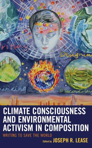 Cover image for the book Climate Consciousness and Environmental Activism in Composition: Writing to Save the World
