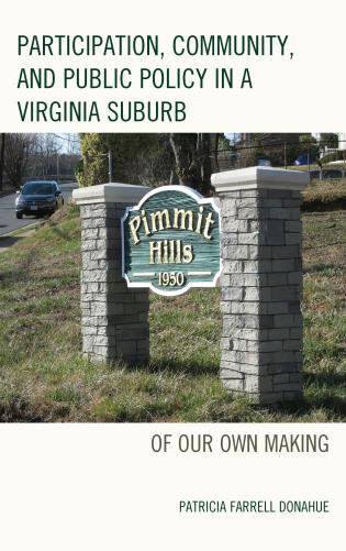 Cover image for the book Participation, Community, and Public Policy in a Virginia Suburb: Of Our Own Making