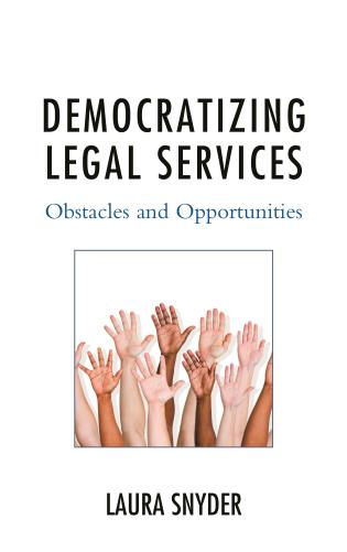 Cover image for the book Democratizing Legal Services: Obstacles and Opportunities