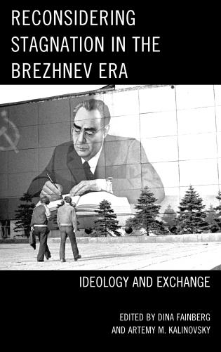 Cover image for the book Reconsidering Stagnation in the Brezhnev Era: Ideology and Exchange