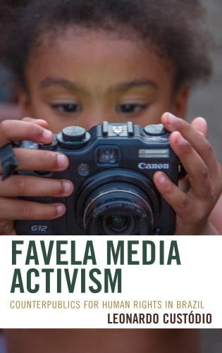 Cover image for the book Favela Media Activism: Counterpublics for Human Rights in Brazil