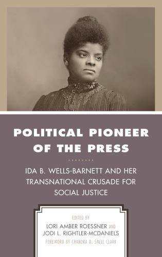 Cover image for the book Political Pioneer of the Press: Ida B. Wells-Barnett and Her Transnational Crusade for Social Justice