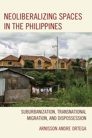 Cover image for the book Neoliberalizing Spaces in the Philippines: Suburbanization, Transnational Migration, and Dispossession