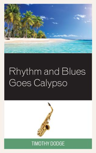 Cover image for the book Rhythm and Blues Goes Calypso