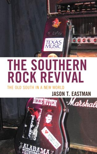 Cover image for the book The Southern Rock Revival: The Old South in a New World