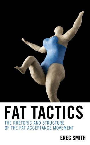Cover image for the book Fat Tactics: The Rhetoric and Structure of the Fat Acceptance Movement