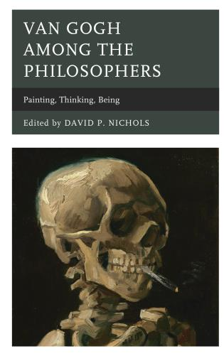 Cover image for the book Van Gogh among the Philosophers: Painting, Thinking, Being