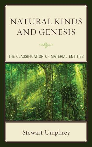 Cover image for the book Natural Kinds and Genesis: The Classification of Material Entities