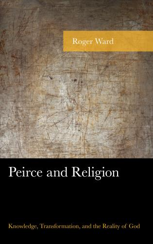Cover image for the book Peirce and Religion: Knowledge, Transformation, and the Reality of God