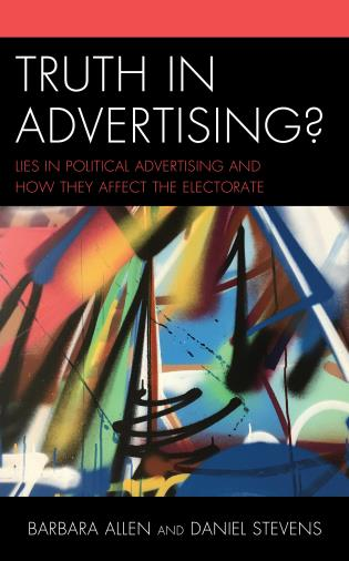 Cover image for the book Truth in Advertising?: Lies in Political Advertising and How They Affect the Electorate