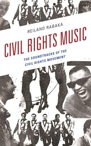 Cover image for the book Civil Rights Music: The Soundtracks of the Civil Rights Movement