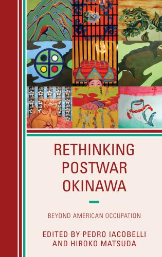 Cover image for the book Rethinking Postwar Okinawa: Beyond American Occupation