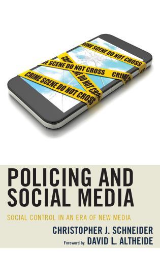 policing and social media social control in an era of new media