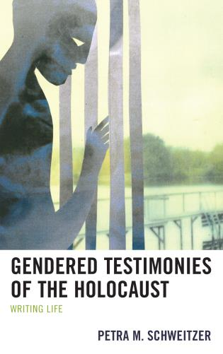 Cover image for the book Gendered Testimonies of the Holocaust: Writing Life