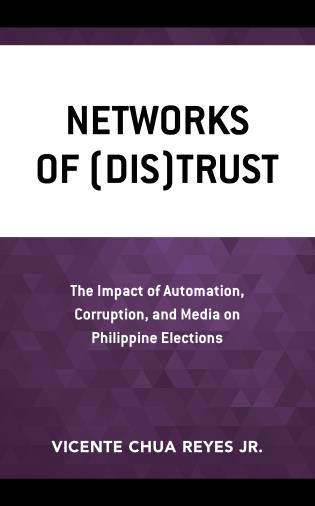 Cover image for the book Networks of (Dis)Trust: The Impact of Automation, Corruption, and Media on Philippine Elections