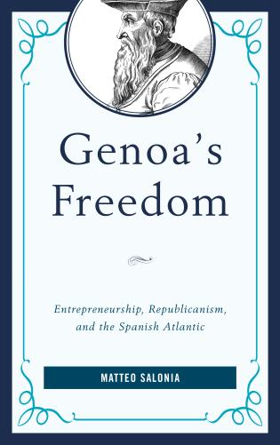 Cover image for the book Genoa's Freedom: Entrepreneurship, Republicanism, and the Spanish Atlantic
