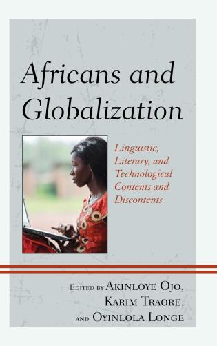 Cover image for the book Africans and Globalization: Linguistic, Literary, and Technological Contents and Discontents