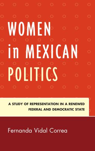 Cover image for the book Women in Mexican Politics: A Study of Representation in a Renewed Federal and Democratic State