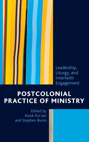 Cover image for the book Postcolonial Practice of Ministry: Leadership, Liturgy, and Interfaith Engagement