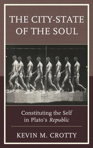 Cover image for the book The City-State of the Soul: Constituting the Self in Plato's Republic
