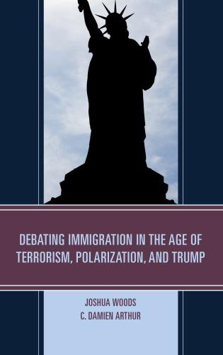 Cover image for the book Debating Immigration in the Age of Terrorism, Polarization, and Trump