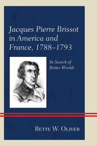 Cover image for the book Jacques Pierre Brissot in America and France, 1788–1793: In Search of Better Worlds