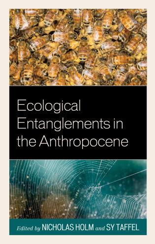 Cover image for the book Ecological Entanglements in the Anthropocene