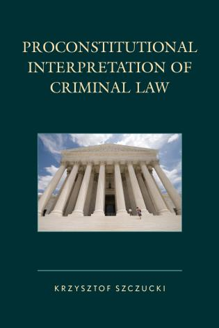 Cover image for the book Proconstitutional Interpretation of Criminal Law