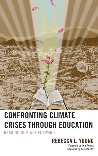 Cover image for the book Confronting Climate Crises through Education: Reading Our Way Forward