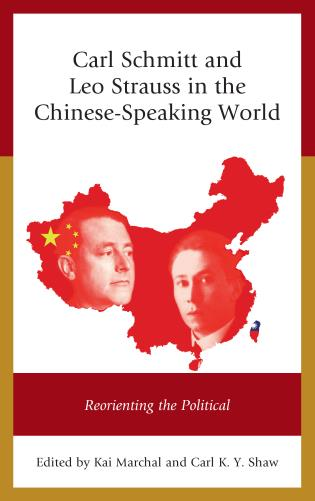 Cover image for the book Carl Schmitt and Leo Strauss in the Chinese-Speaking World: Reorienting the Political