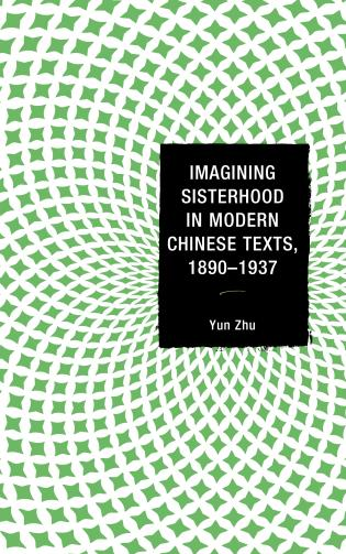 Cover image for the book Imagining Sisterhood in Modern Chinese Texts, 1890–1937