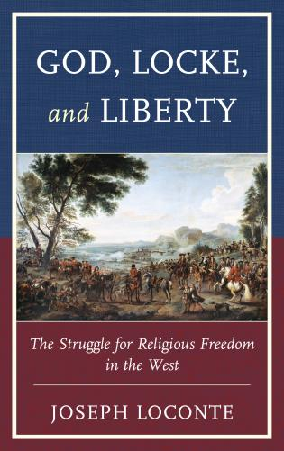 Cover image for the book God, Locke, and Liberty: The Struggle for Religious Freedom in the West