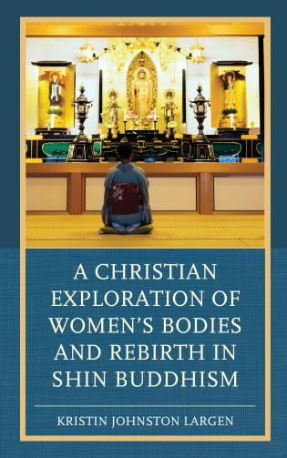 Cover image for the book A Christian Exploration of Women's Bodies and Rebirth in Shin Buddhism
