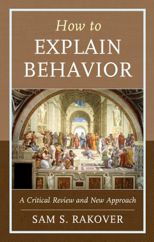 Cover image for the book How to Explain Behavior: A Critical Review and New Approach