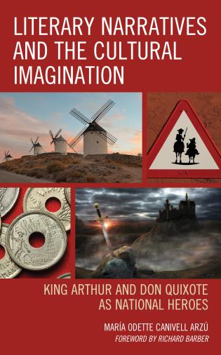 Cover image for the book Literary Narratives and the Cultural Imagination: King Arthur and Don Quixote as National Heroes