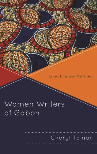 Cover image for the book Women Writers of Gabon: Literature and Herstory