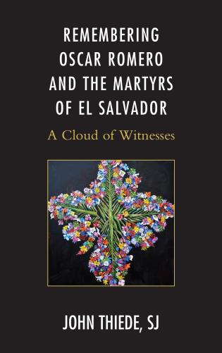 Cover image for the book Remembering Oscar Romero and the Martyrs of El Salvador: A Cloud of Witnesses