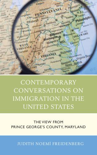 Cover image for the book Contemporary Conversations on Immigration in the United States: The View from Prince George's County, Maryland