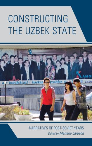 Cover image for the book Constructing the Uzbek State: Narratives of Post-Soviet Years