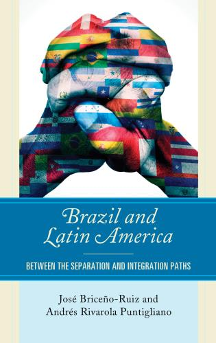 Cover image for the book Brazil and Latin America: Between the Separation and Integration Paths