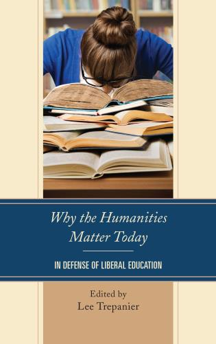 Cover image for the book Why the Humanities Matter Today: In Defense of Liberal Education