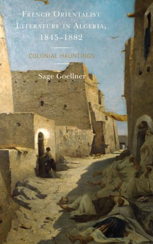 Cover image for the book French Orientalist Literature in Algeria, 1845–1882: Colonial Hauntings