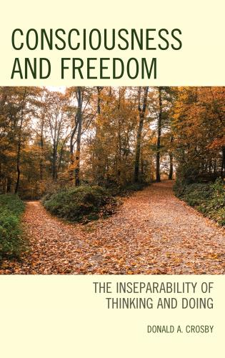 Cover image for the book Consciousness and Freedom: The Inseparability of Thinking and Doing