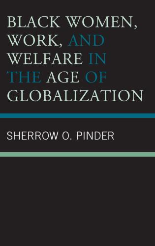 Cover image for the book Black Women, Work, and Welfare in the Age of Globalization